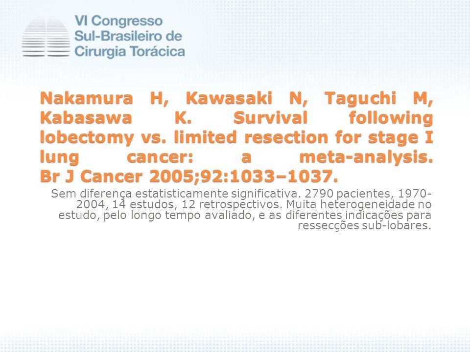 Nakamura H, Kawasaki N, Taguchi M, Kabasawa K. Survival following lobectomy vs.