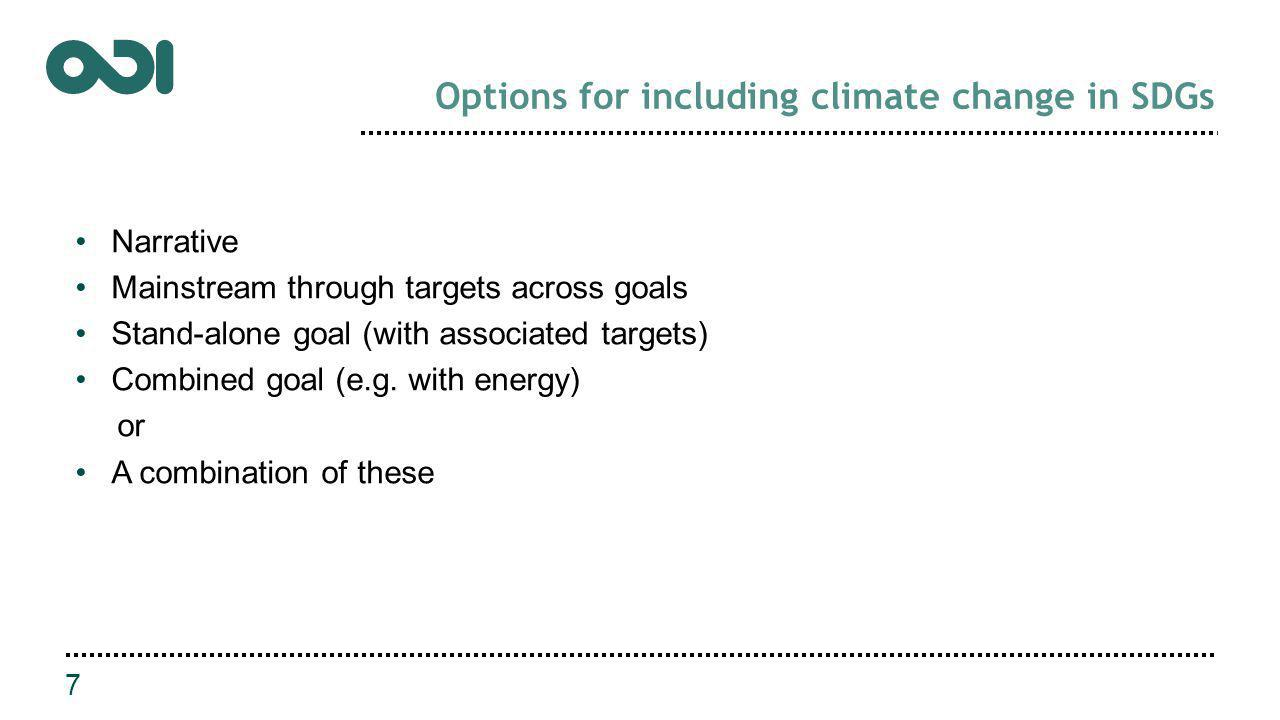 Narrative Mainstream through targets across goals Stand-alone goal (with associated targets) Combined goal (e.g.