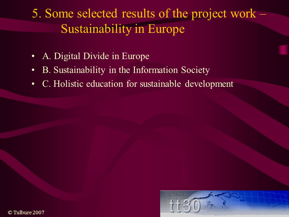 © Tulbure 2007 5.Some selected results of the project work – Sustainability in Europe A.