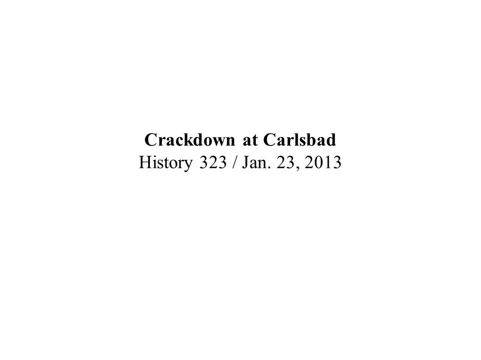 Crackdown at Carlsbad History 323 / Jan. 23, 2013