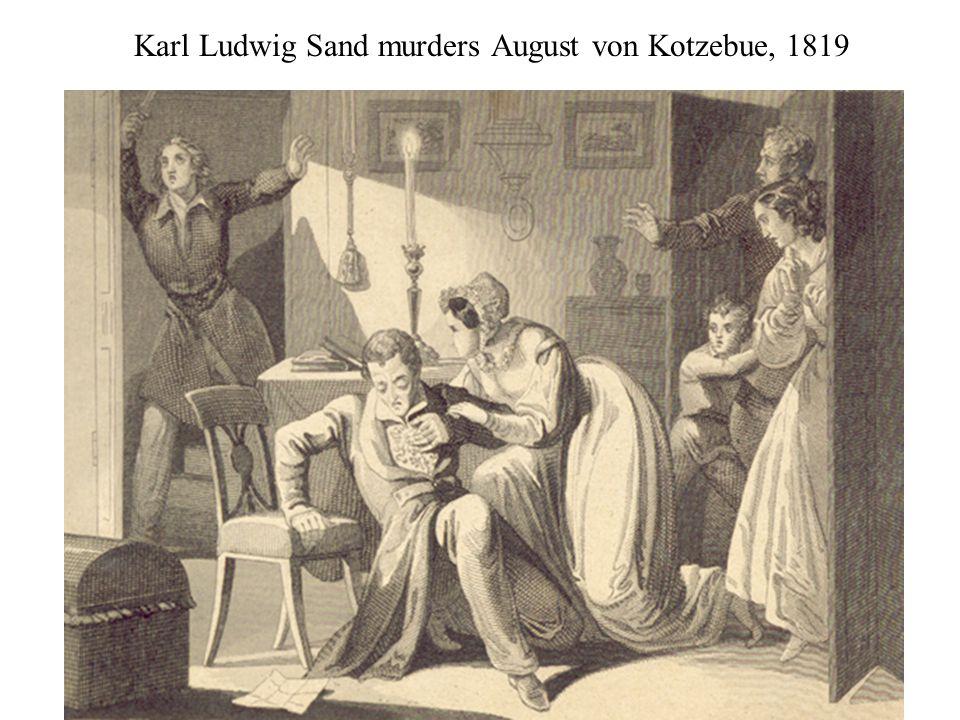 Karl Ludwig Sand murders August von Kotzebue, 1819