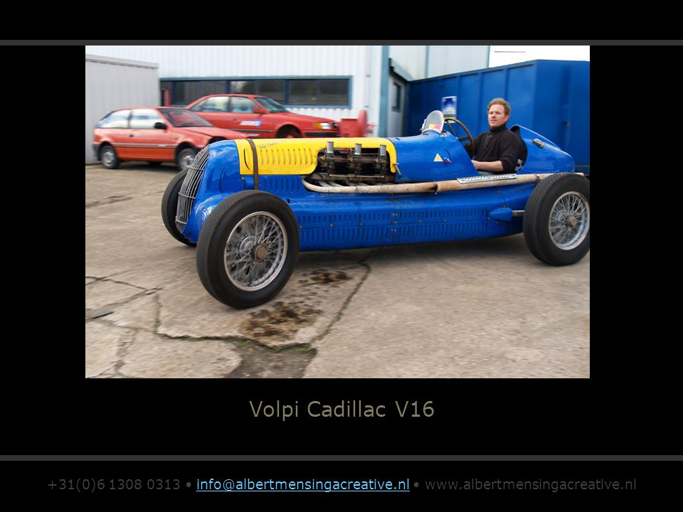 Volpi Cadillac V16 +31(0)6 1308 0313 info@albertmensingacreative.nl www.albertmensingacreative.nlinfo@albertmensingacreative.nl