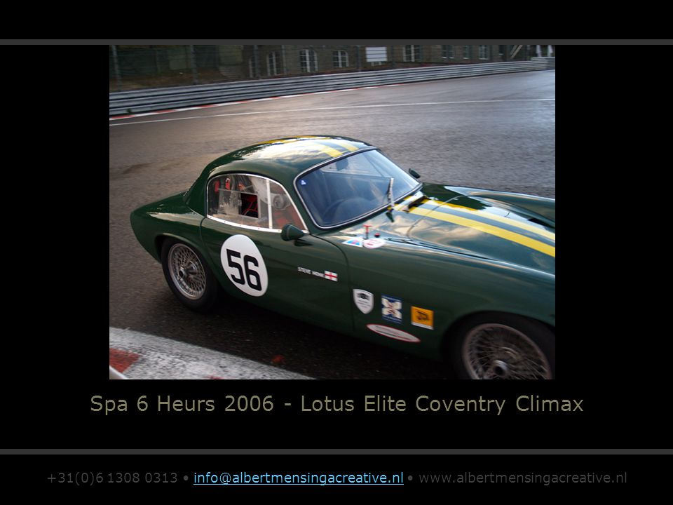 Spa 6 Heurs 2006 - Lotus Elite Coventry Climax +31(0)6 1308 0313 info@albertmensingacreative.nl www.albertmensingacreative.nlinfo@albertmensingacreative.nl