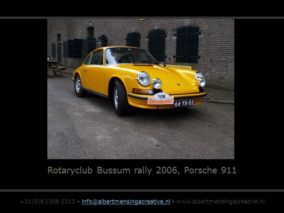 Rotaryclub Bussum rally 2006, Porsche 911 +31(0)6 1308 0313 info@albertmensingacreative.nl www.albertmensingacreative.nlinfo@albertmensingacreative.nl