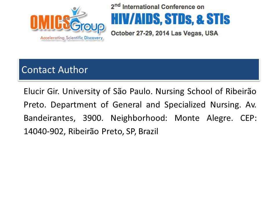 Contact Author Elucir Gir. University of São Paulo. Nursing School of Ribeirão Preto. Department of General and Specialized Nursing. Av. Bandeirantes,