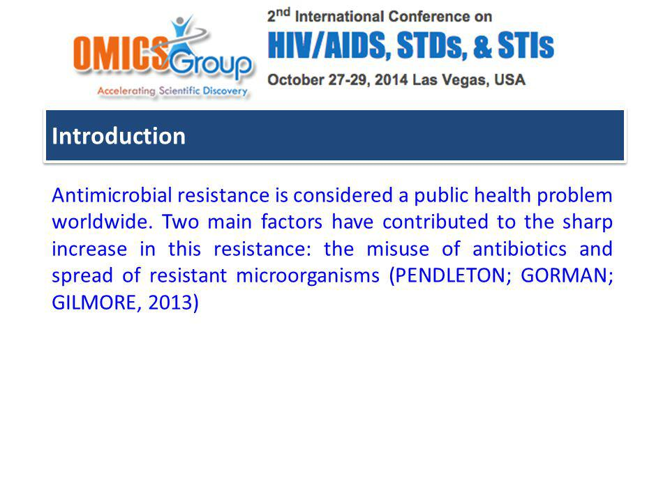 Introduction Antimicrobial resistance is considered a public health problem worldwide.