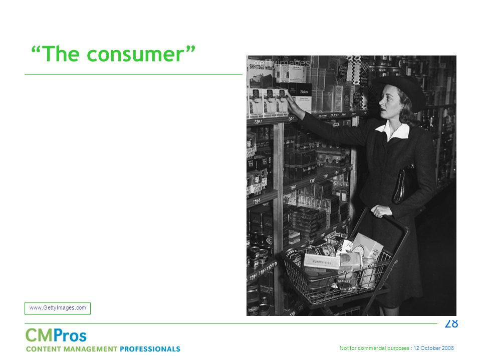 "Not for commercial purposes : 12 October 2006 28 ""The consumer"" www.GettyImages.com"