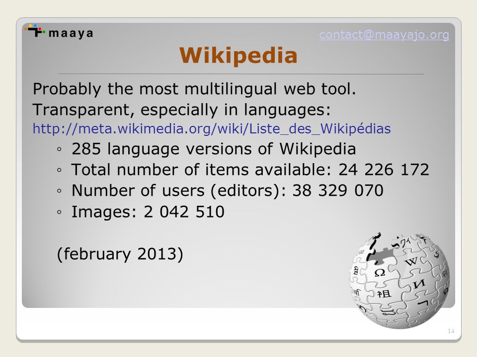 contact@maayajo.org Wikipedia Probably the most multilingual web tool.