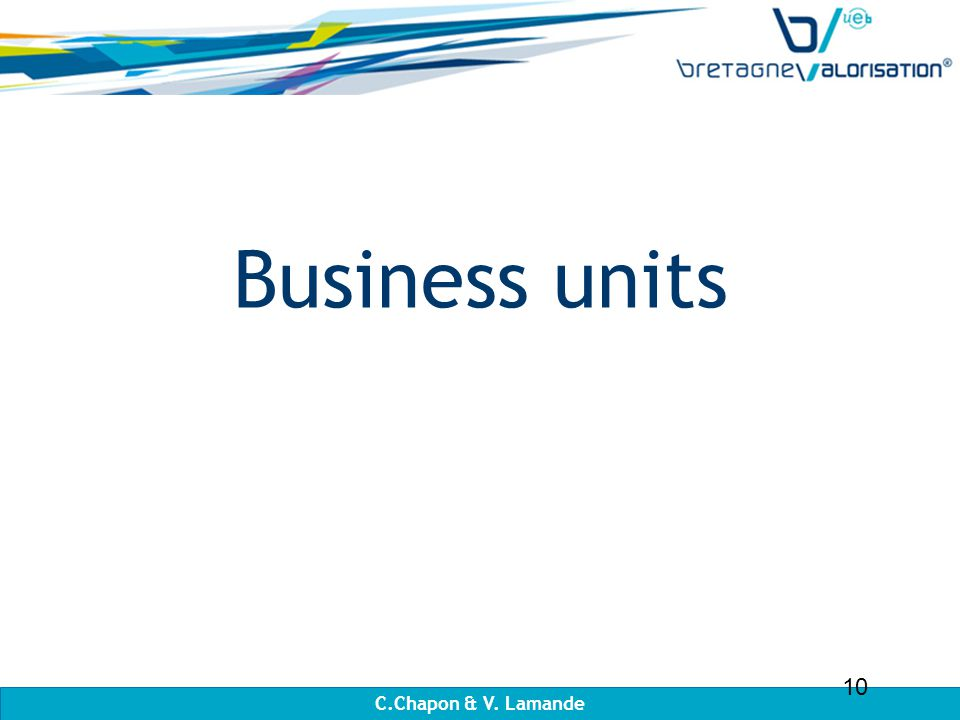 Business units C.Chapon & V. Lamande 10