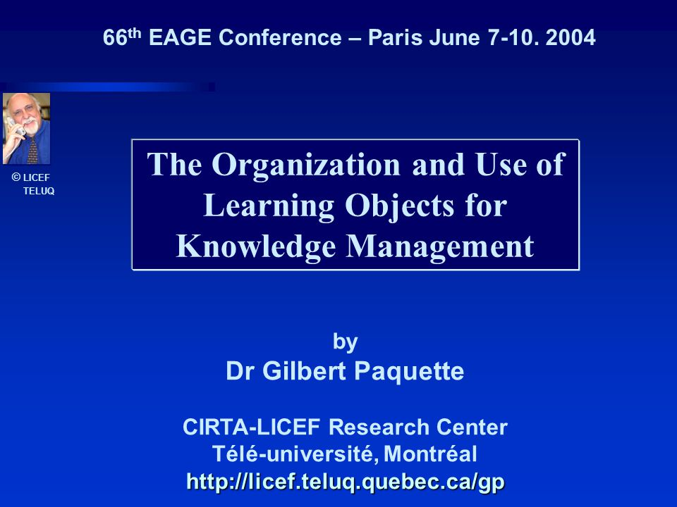 © LICEF TELUQ Books (5)AI and KB systems - Knowledge Modeling - Instructional Engineering ResearchKnowledge representation - Adaptive advisors - Virtual learning centers - Instructional Engineering ToolsMOT, MISA, ADISA, Explor@ AffiliationsTélé-université's Research Center (LICEF) - CIRTA Founder - Canada Research Chair on CIE - President of Cogigraph Technology – DIR.