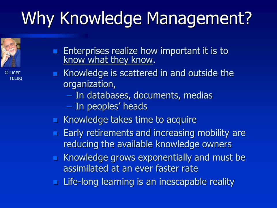 © LICEF TELUQ Hidden and Tacit Knowledge n n Available information: – –Explicited knowledge = structured information – –Tacit knowledge = not yet externalized (chunking phenomena) n n Hidden information: – –Unmined information or databases – –Unidentified important information