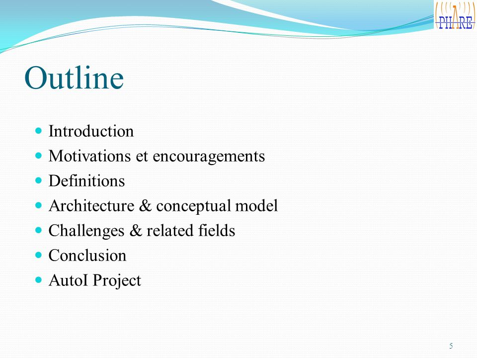 Outline Introduction Motivations et encouragements Definitions Architecture & conceptual model Challenges & related fields Conclusion AutoI Project 5
