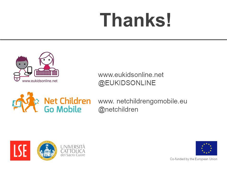 www.eukidsonline.net @EUKIDSONLINE www. netchildrengomobile.eu @netchildren Co-funded by the European Union Thanks!