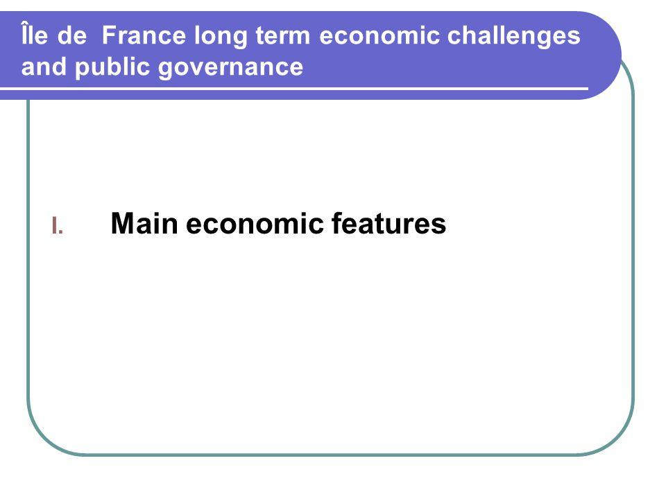 Île de France long term economic challenges and public governance I. Main economic features