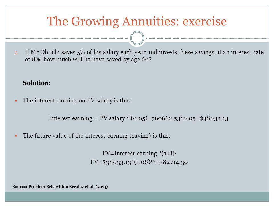 The Growing Annuities: exercise 2. If Mr Obuchi saves 5% of his salary each year and invests these savings at an interest rate of 8%, how much will ha