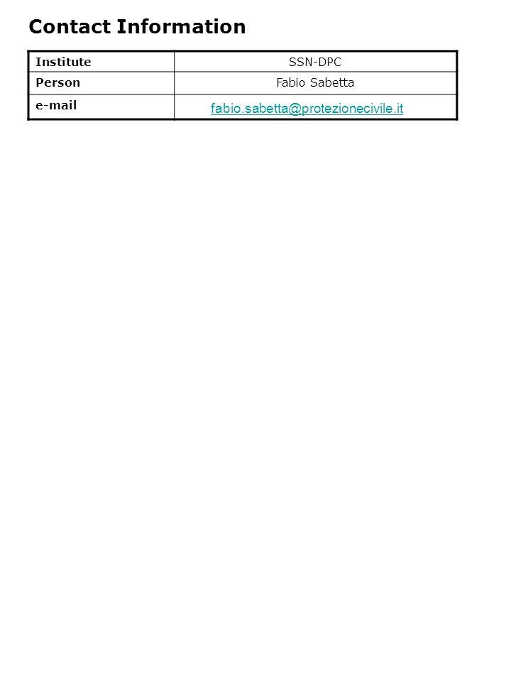 Contact Information InstituteSSN-DPC PersonFabio Sabetta e-mail fabio.sabetta@protezionecivile.it