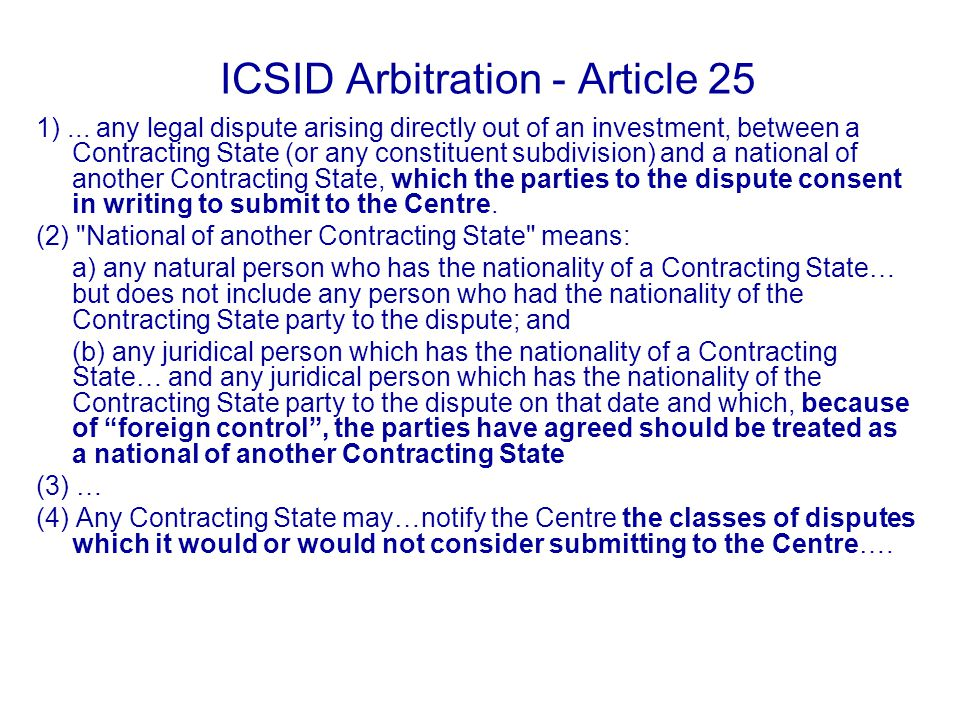 ICSID Arbitration - Article 25 1)...