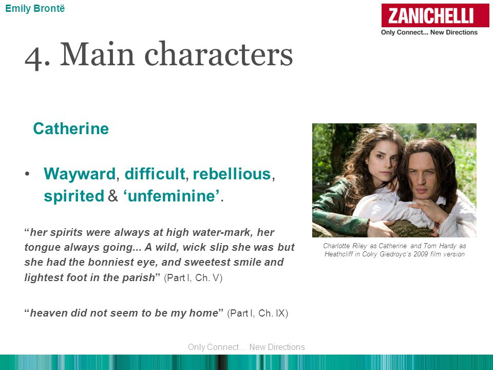 4. Main characters Catherine Wayward, difficult, rebellious, spirited & 'unfeminine'.