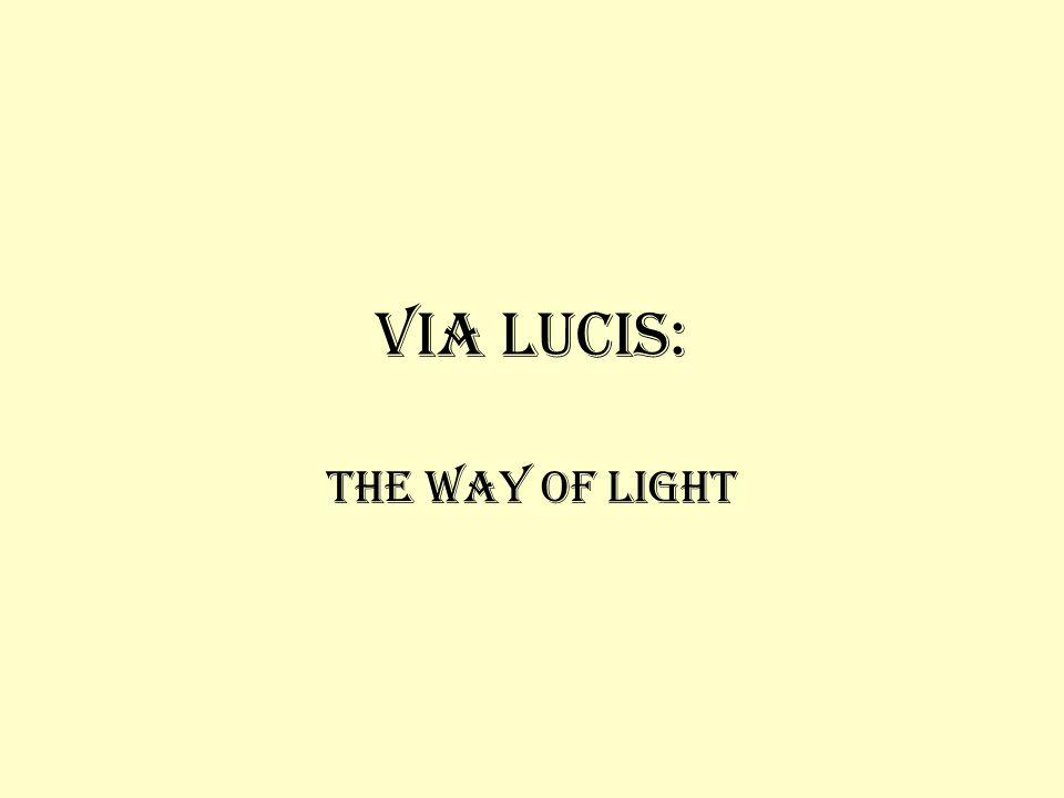 Via Lucis: The Way Of Light