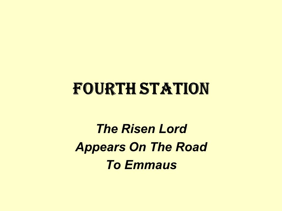 Fourth STATION The Risen Lord Appears On The Road To Emmaus