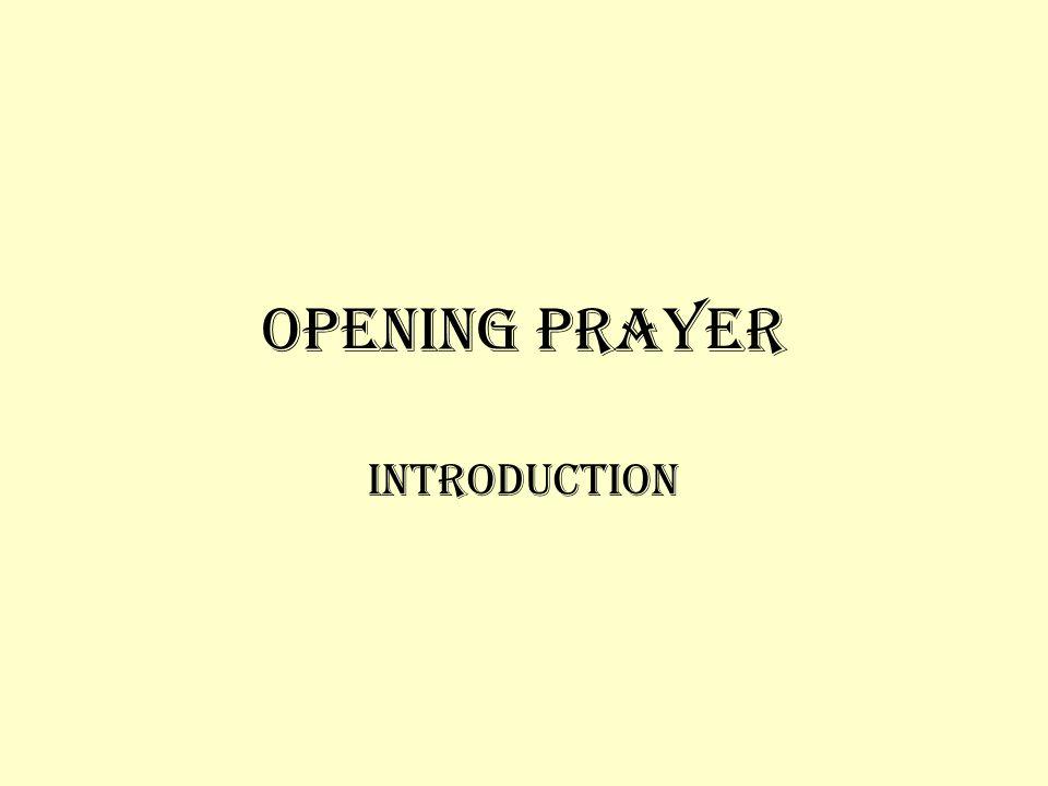Opening Prayer Introduction