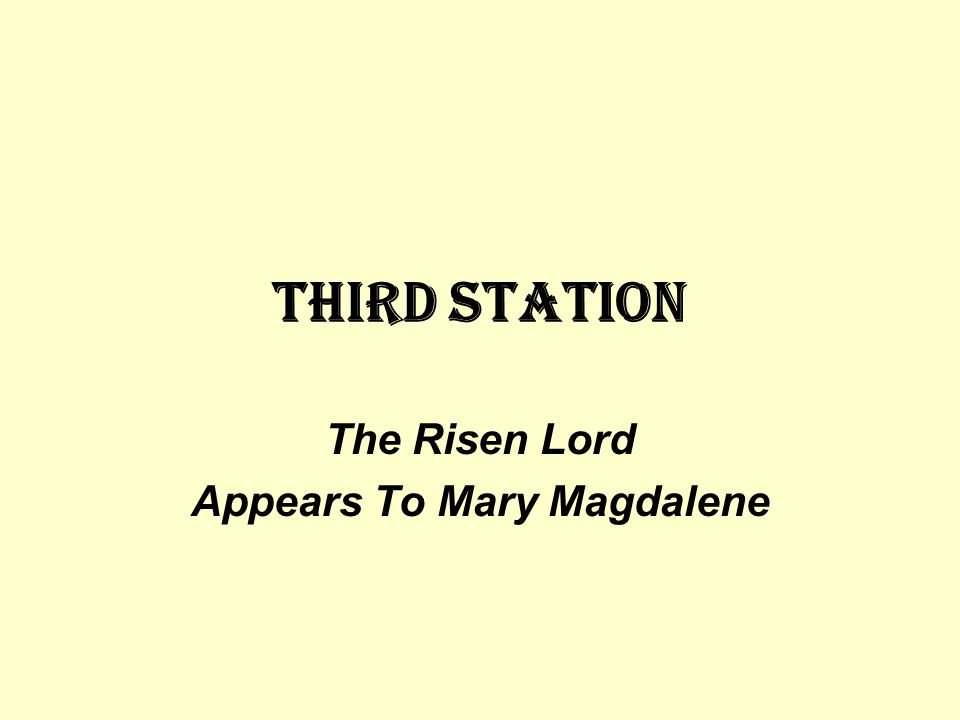 Third STATION The Risen Lord Appears To Mary Magdalene