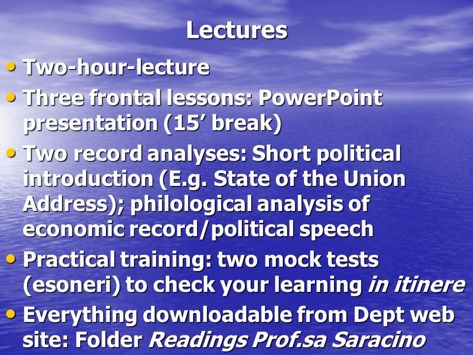Methodology Powerpoint Powerpoint Lectures in English Lectures in English Focus on political, diplomatic, and economic lexicon and terminology Focus on political, diplomatic, and economic lexicon and terminology Skills to spur Skills to spur a) Conversation in English b) Comprehension and dialogue c) Knowledge of politico-economic expressions