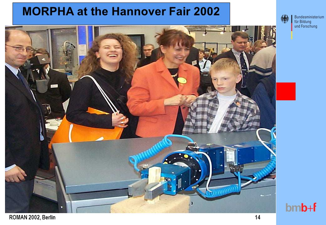 ROMAN 2002, Berlin14 MORPHA at the Hannover Fair 2002