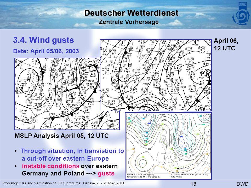 Deutscher Wetterdienst Zentrale Vorhersage DWD Workshop Use and Verification of LEPS products , Geneve, 26 - 28 May, 2003 18 3.4.