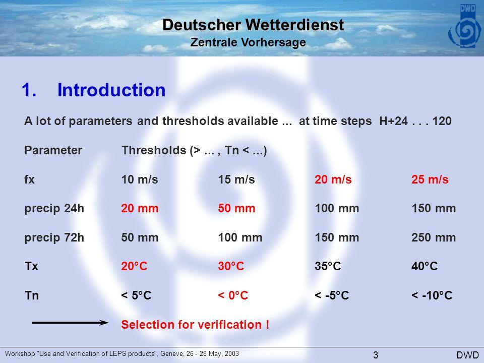 Deutscher Wetterdienst Zentrale Vorhersage DWD Workshop Use and Verification of LEPS products , Geneve, 26 - 28 May, 2003 3 1.