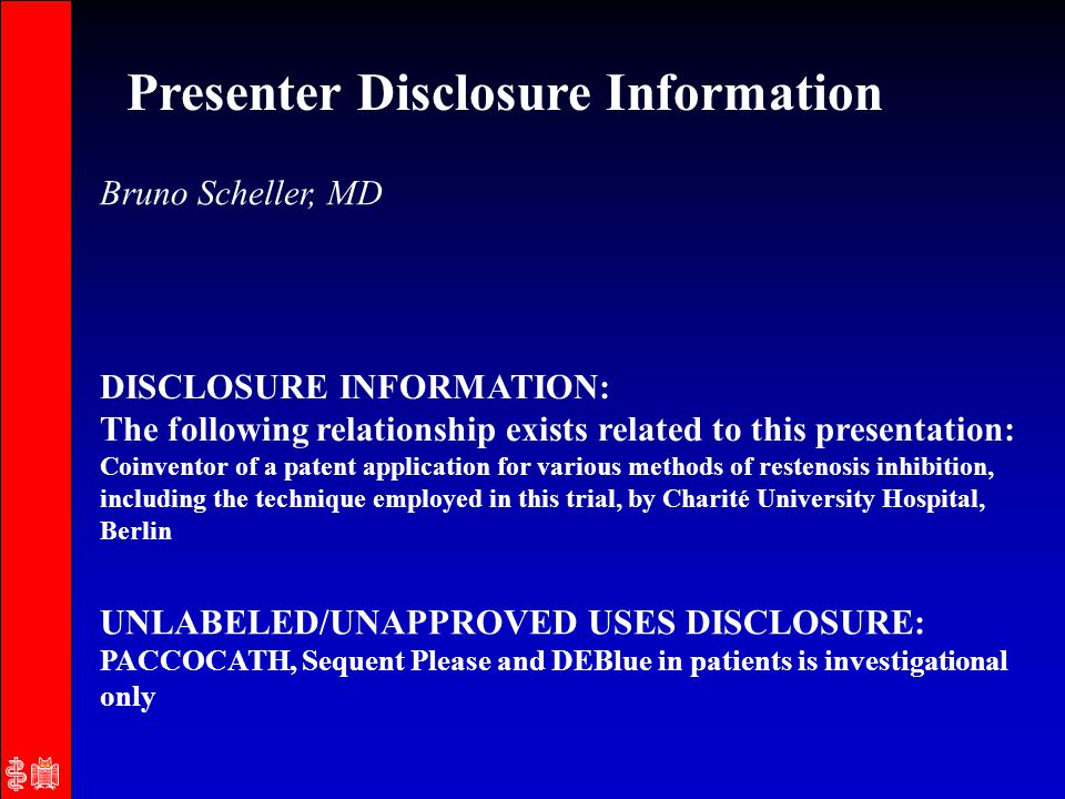 Presenter Disclosure Information DISCLOSURE INFORMATION: The following relationship exists related to this presentation: Coinventor of a patent applic