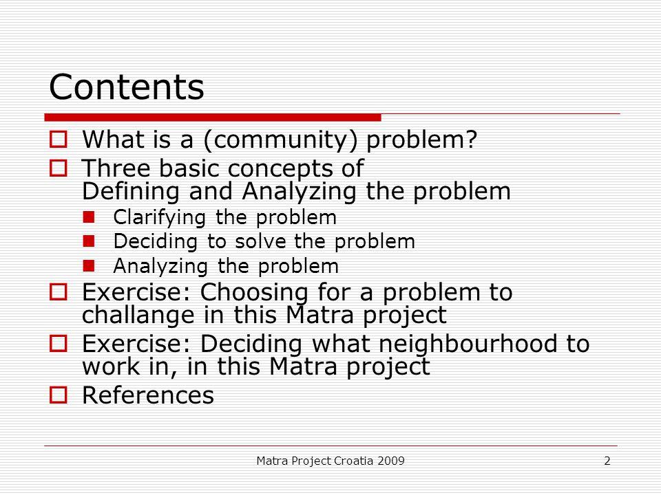 Matra Project Croatia 20092 Contents  What is a (community) problem.