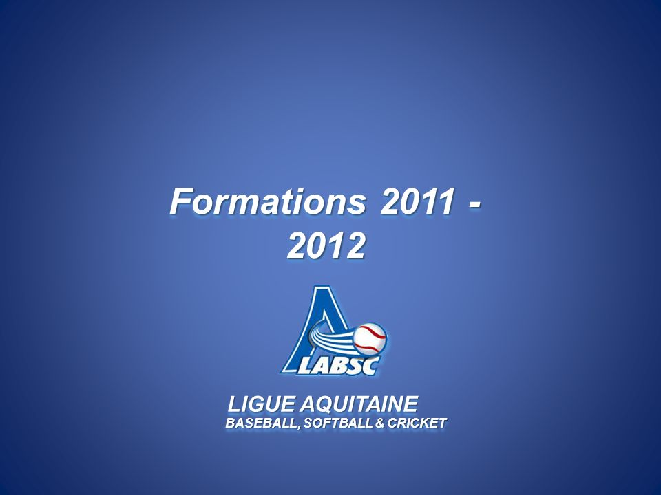 LIGUE AQUITAINE BASEBALL, SOFTBALL & CRICKET Formations