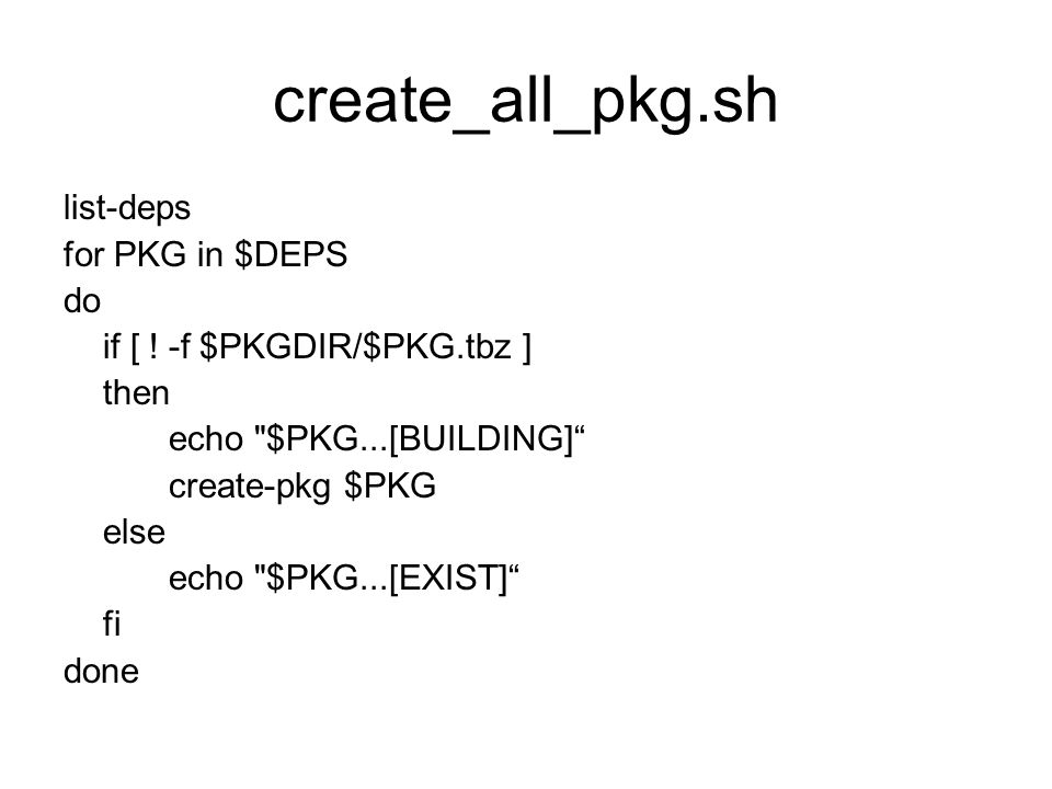 create_all_pkg.sh list-deps for PKG in $DEPS do if [ .