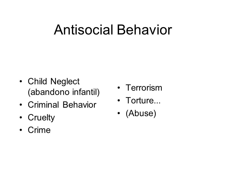 Antisocial Behavior Child Neglect (abandono infantil) Criminal Behavior Cruelty Crime Terrorism Torture...