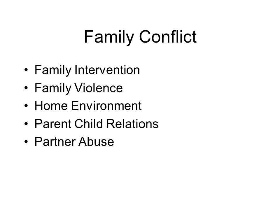 Family Conflict Family Intervention Family Violence Home Environment Parent Child Relations Partner Abuse