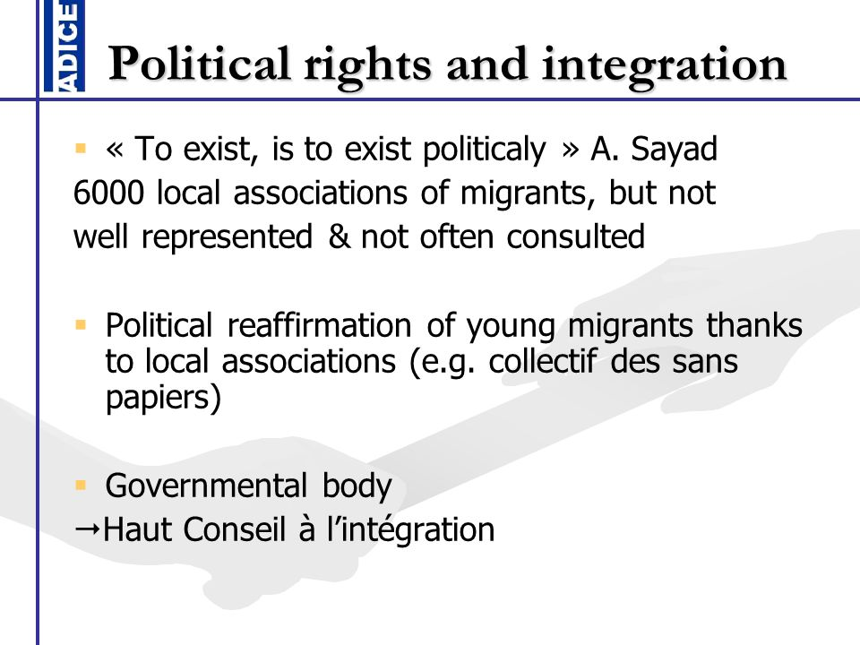 Political rights and integration « To exist, is to exist politicaly » A.