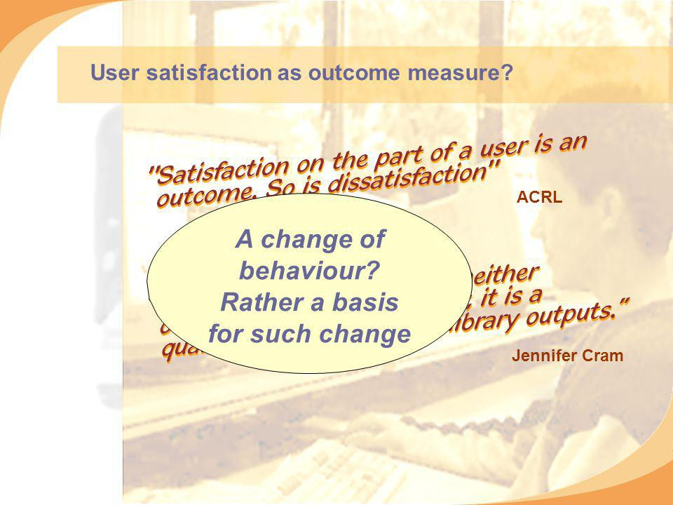 ACRL Jennifer Cram User satisfaction as outcome measure.