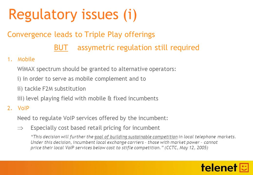 Convergence leads to Triple Play offerings BUT assymetric regulation still required 1.