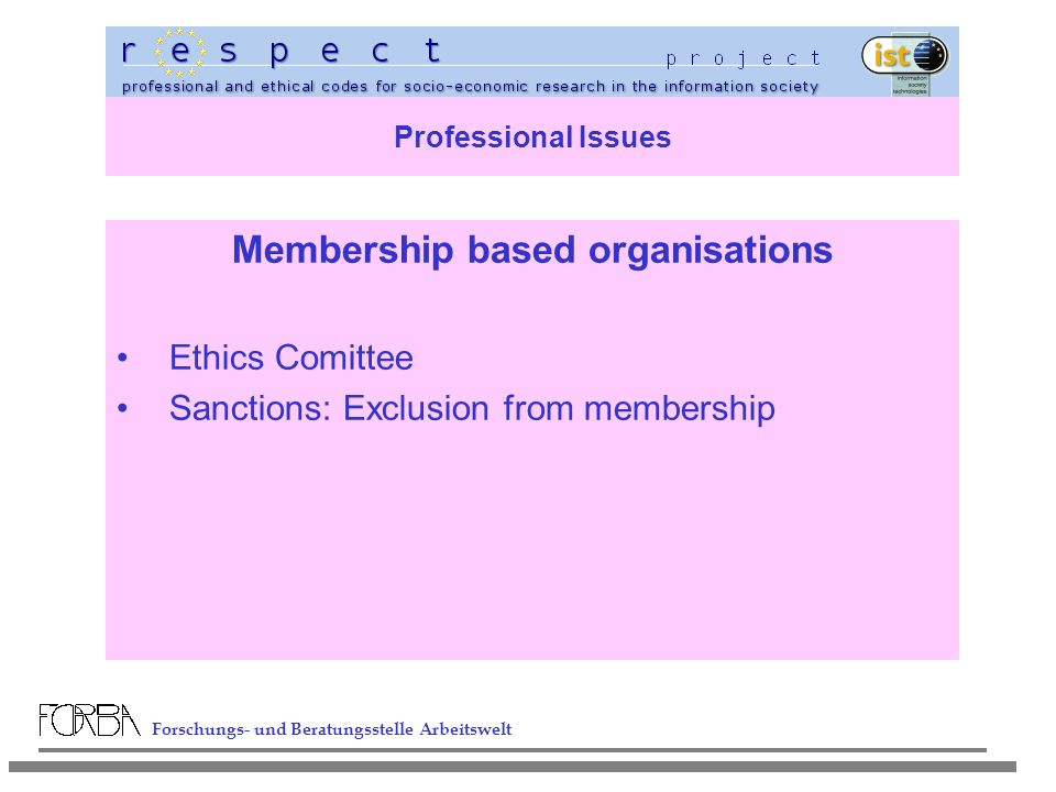Forschungs- und Beratungsstelle Arbeitswelt Professional Issues Membership based organisations Ethics Comittee Sanctions: Exclusion from membership
