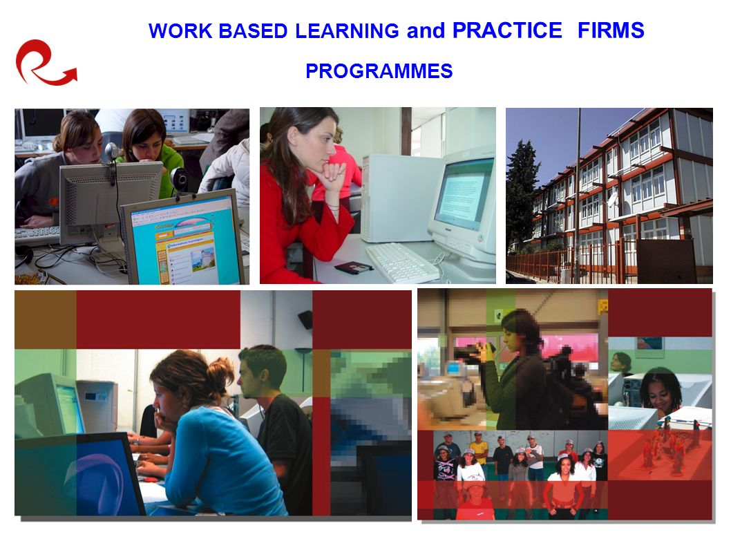 WORK BASED LEARNING and PRACTICE FIRMS PROGRAMMES