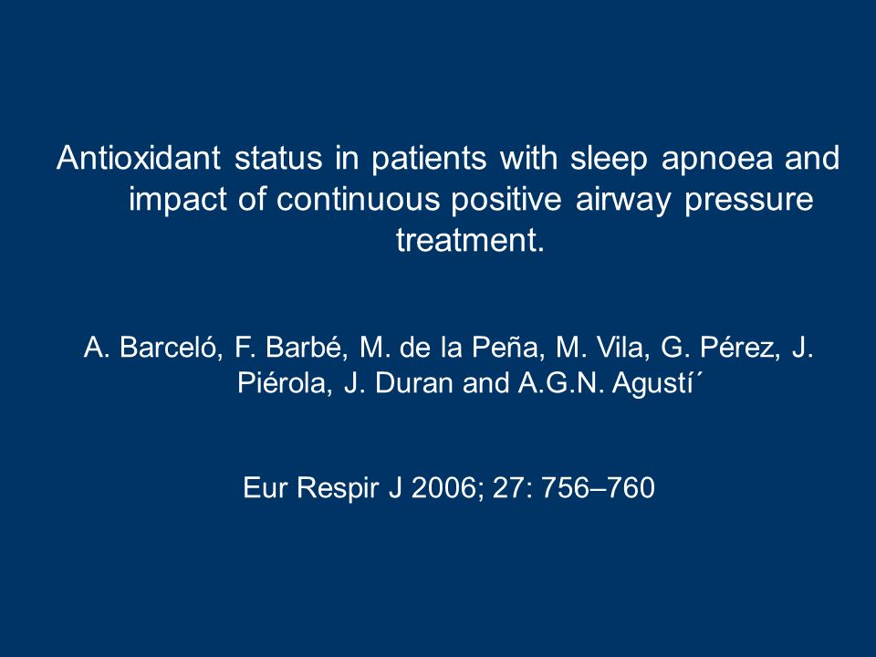 Antioxidant status in patients with sleep apnoea and impact of continuous positive airway pressure treatment.