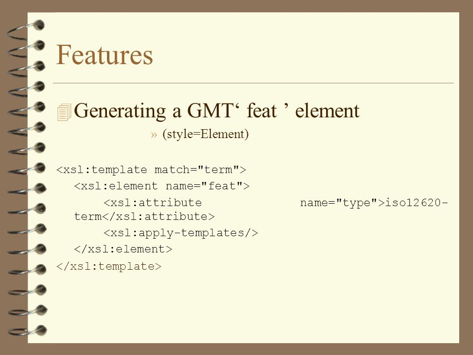 Features 4 Generating a GMT feat element »(style=Element) iso term