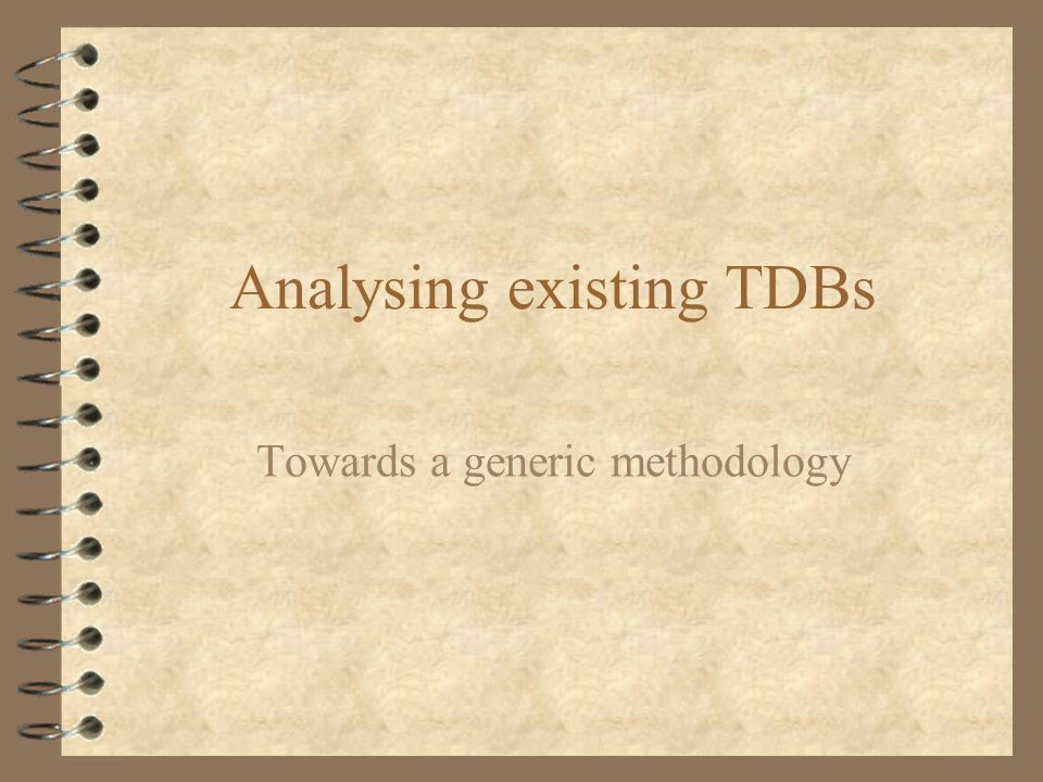 Analysing existing TDBs Towards a generic methodology