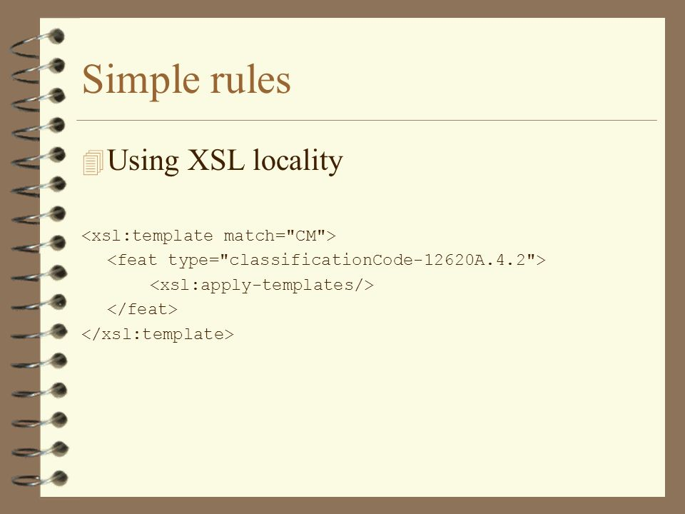 Simple rules 4 Using XSL locality