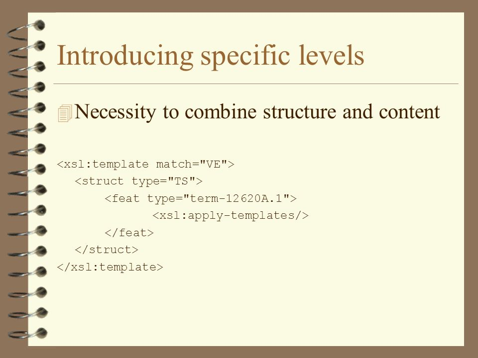 Introducing specific levels 4 Necessity to combine structure and content