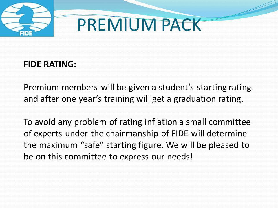 FIDE RATING: Premium members will be given a students starting rating and after one years training will get a graduation rating.