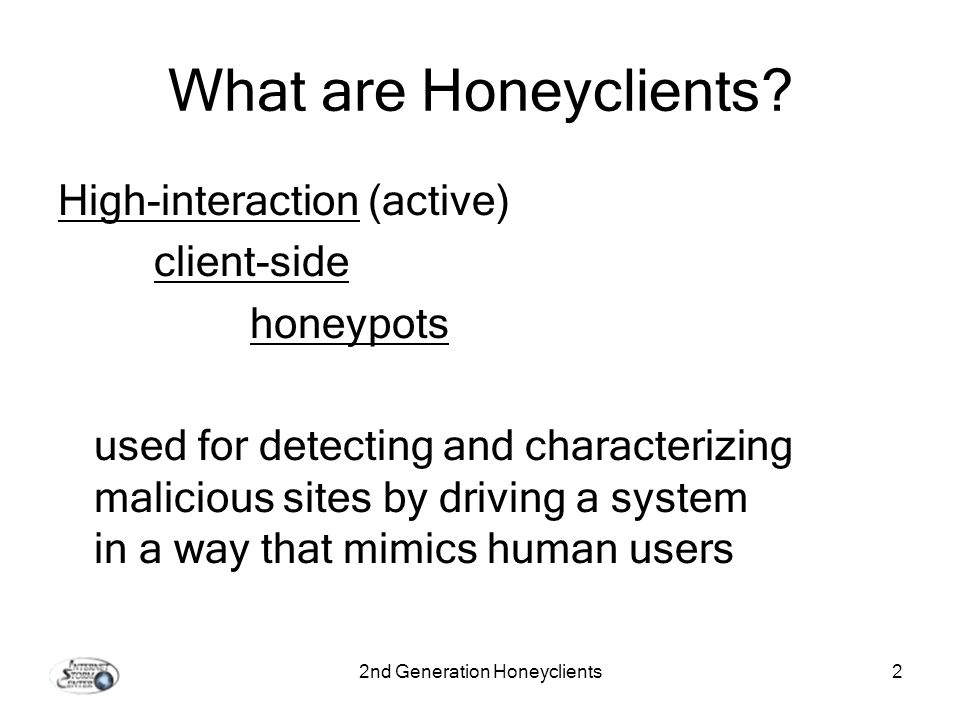 2nd Generation Honeyclients2 What are Honeyclients.