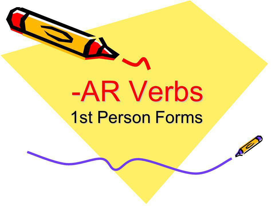 -AR Verbs 1st Person Forms
