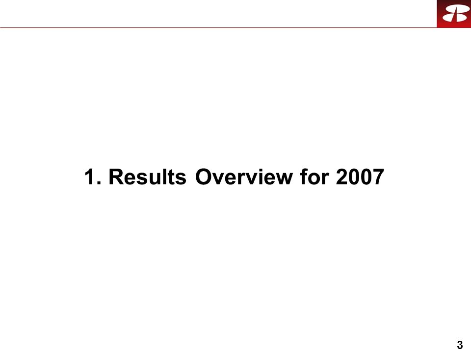 3 1. Results Overview for 2007